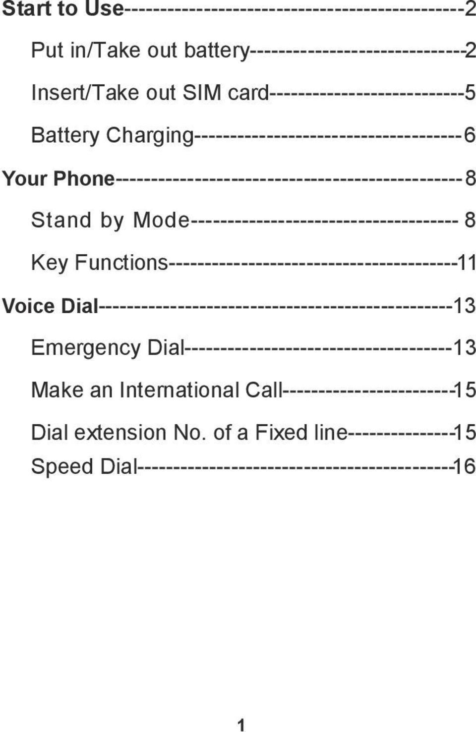 Mode------------------------------------- 8 Key Functions----------------------------------------11 Voice Dial-------------------------------------------------13