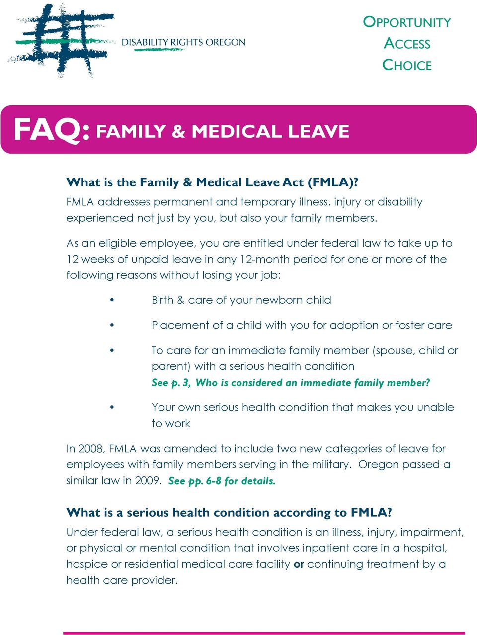 As an eligible employee, you are entitled under federal law to take up to 12 weeks of unpaid leave in any 12-month period for one or more of the following reasons without losing your job: Birth &
