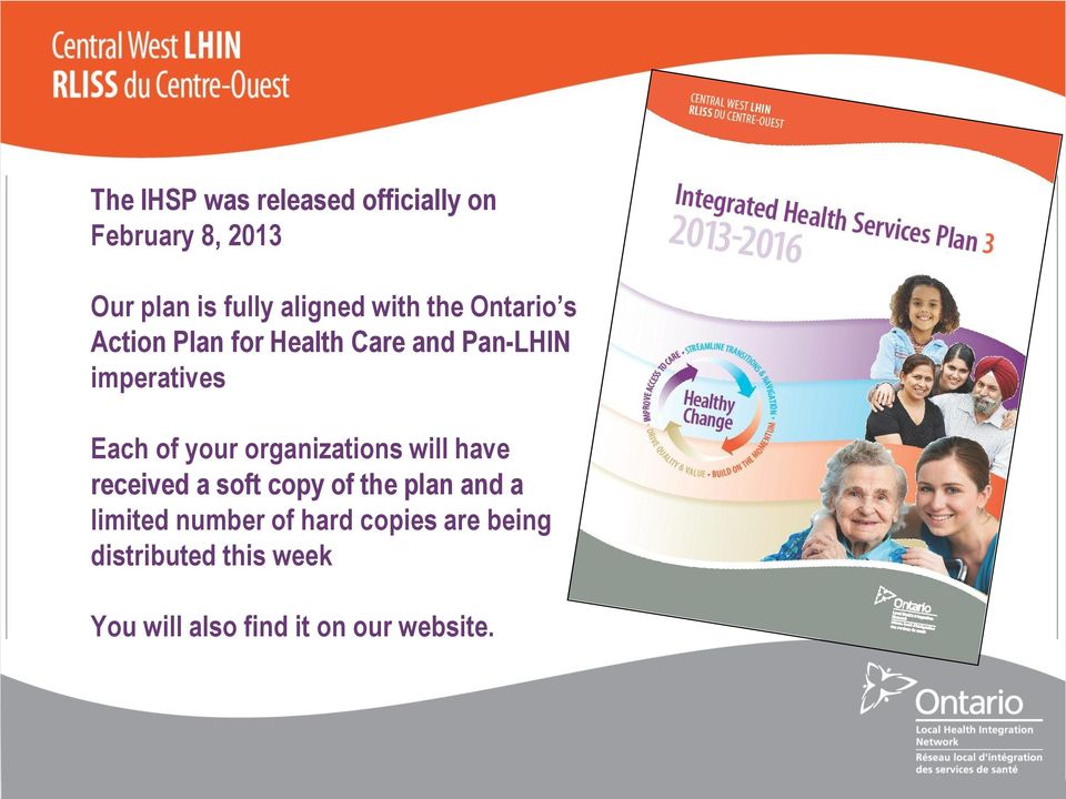 your organizations will have received a soft copy of the plan and a limited