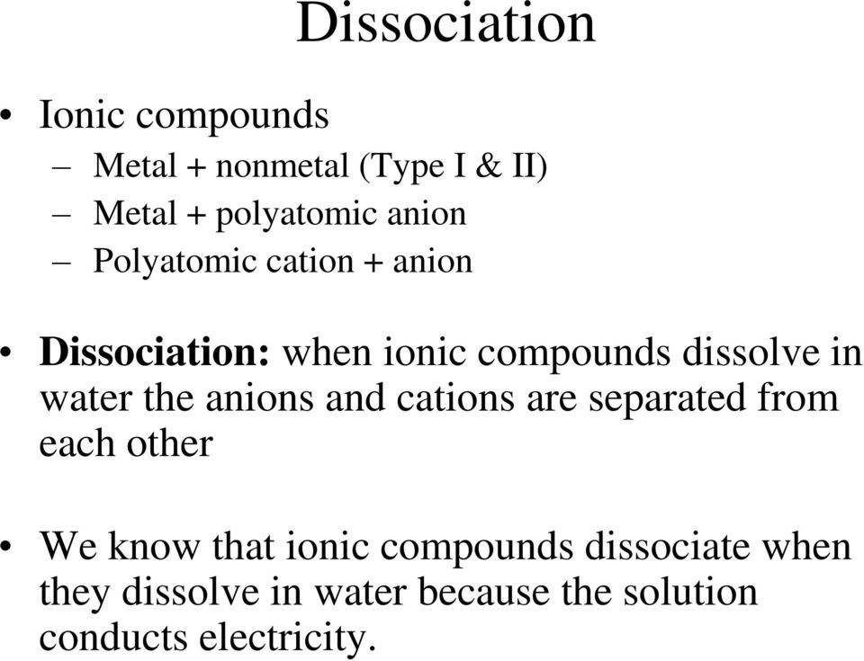 water the anions and cations are separated from each other We know that ionic