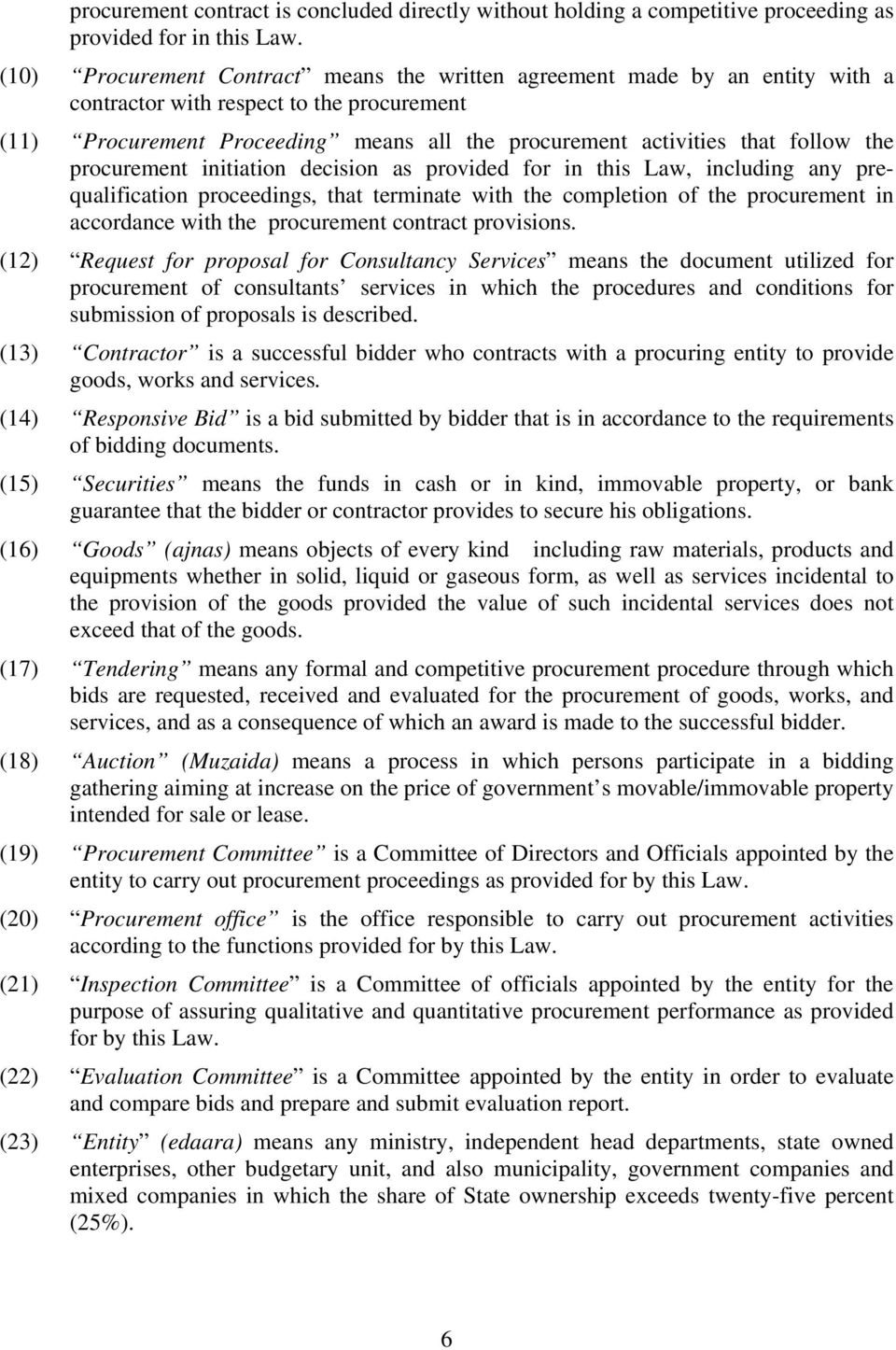 the procurement initiation decision as provided for in this Law, including any prequalification proceedings, that terminate with the completion of the procurement in accordance with the procurement