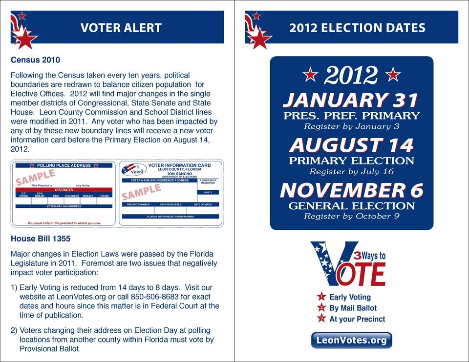 Any voter who has been impacted by any of by these new boundary lines will receive a new voter information card before the Primary Election on August 14, 2012.