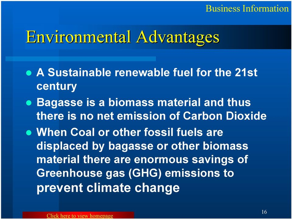 Coal or other fossil fuels are displaced by bagasse or other biomass material