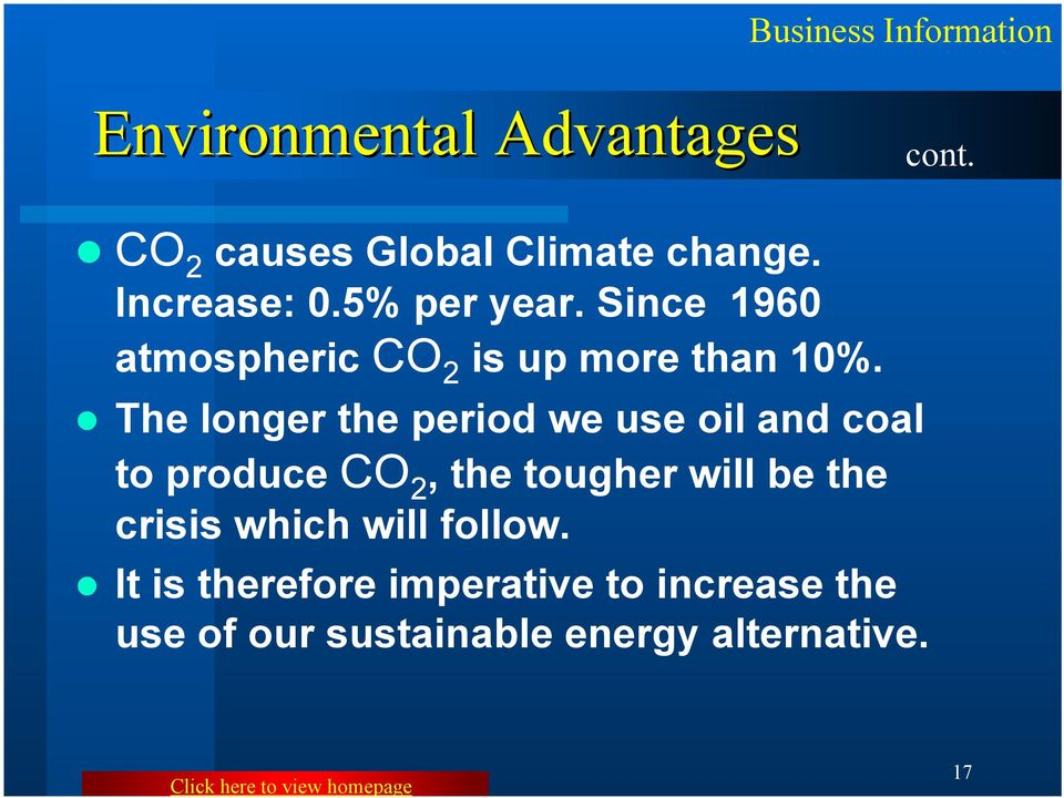 The longer the period we use oil and coal to produce CO 2, the tougher will be the