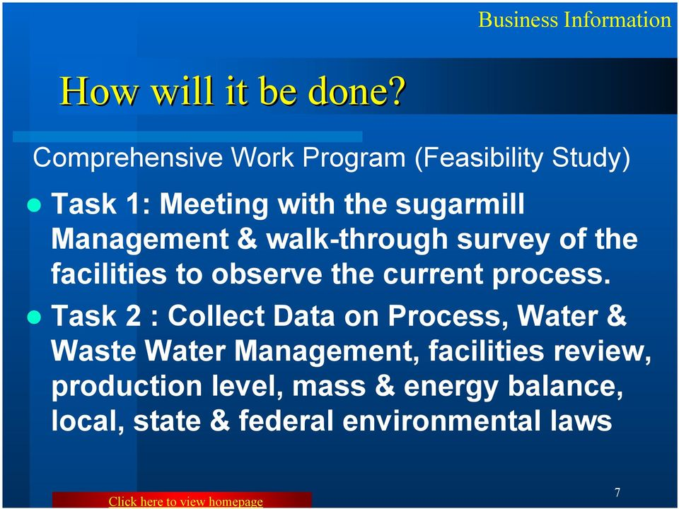 Management & walk-through survey of the facilities to observe the current process.