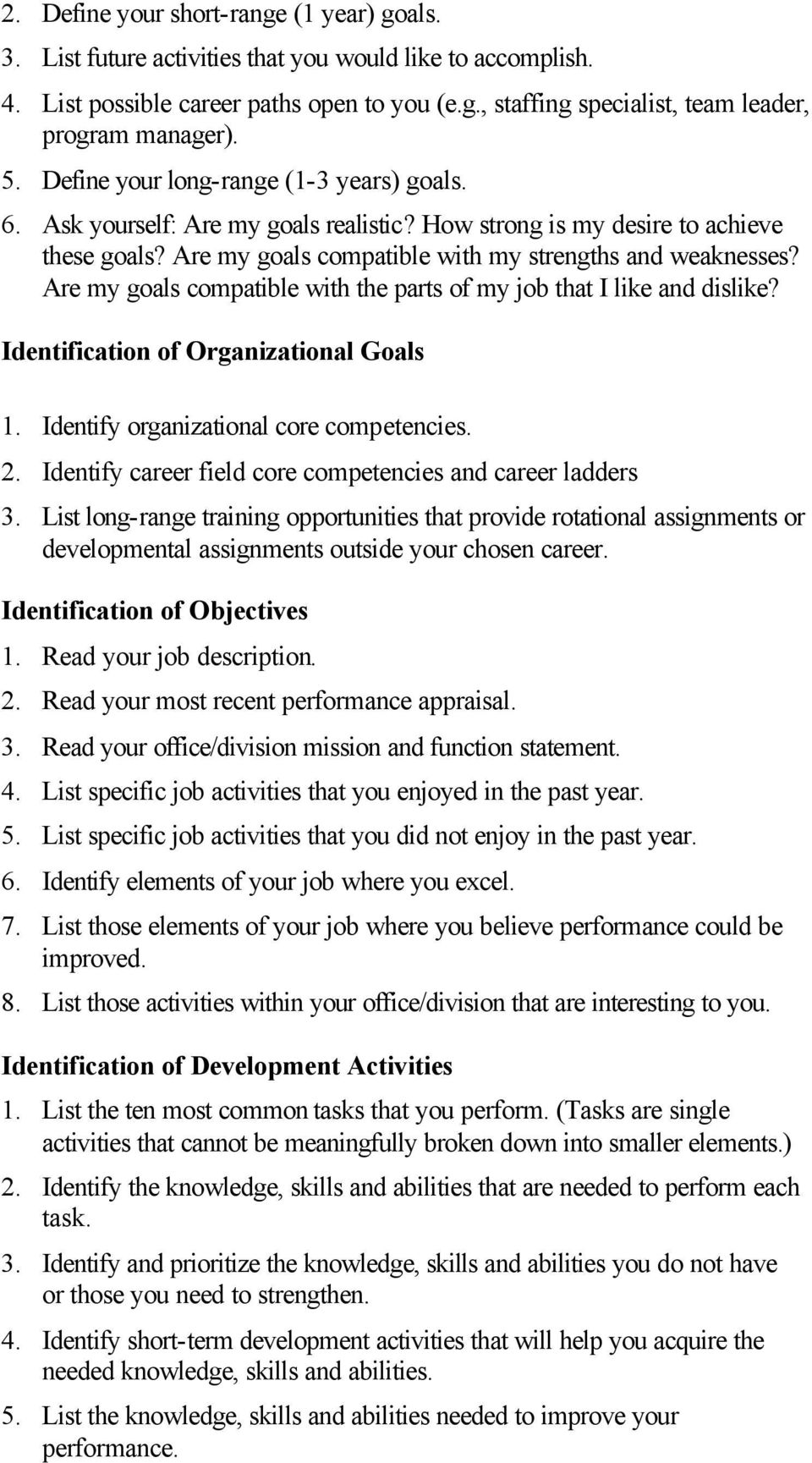Are my goals compatible with the parts of my job that I like and dislike? Identification of Organizational Goals 1. Identify organizational core competencies. 2.