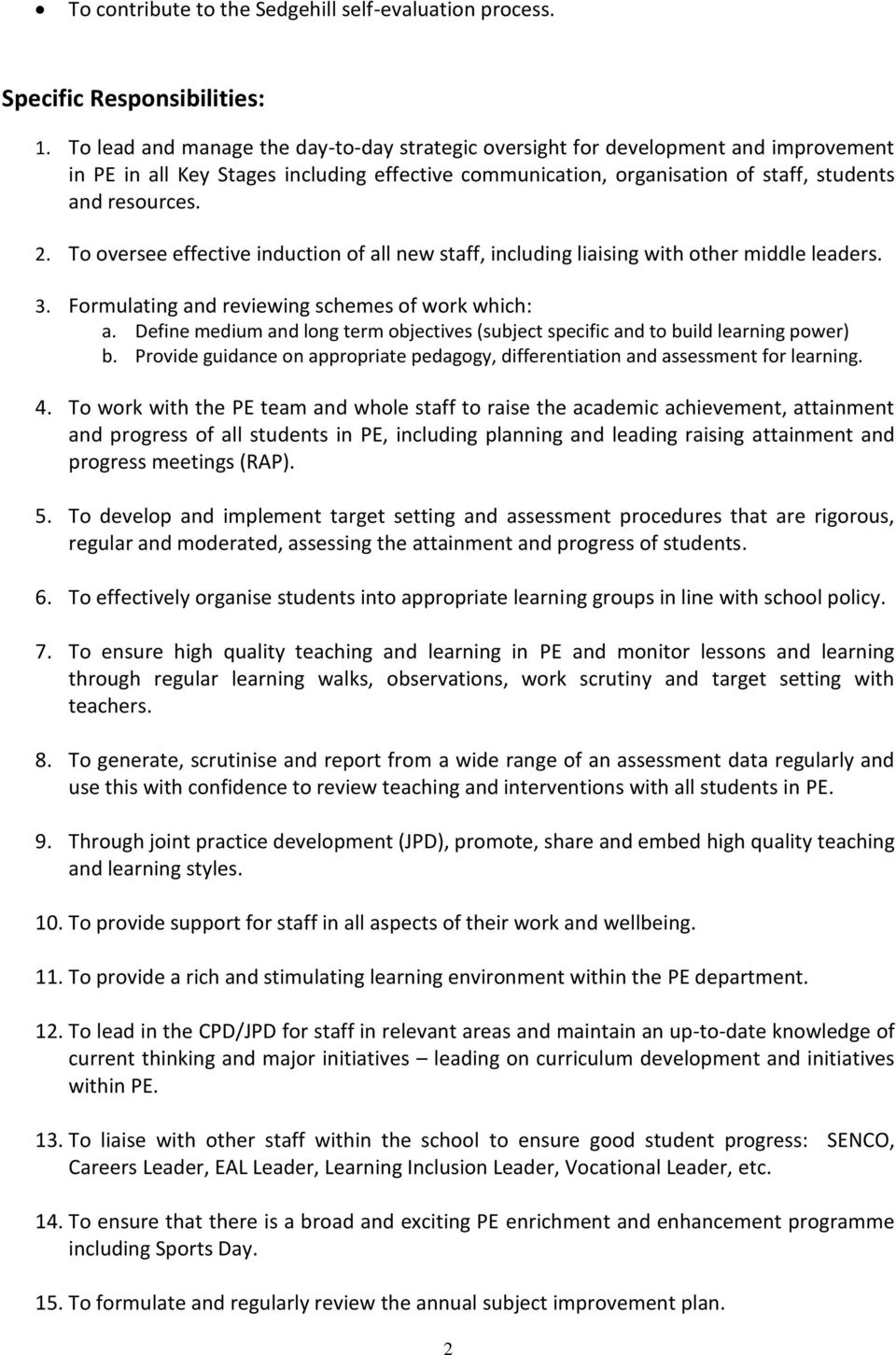 To oversee effective induction of all new staff, including liaising with other middle leaders. 3. Formulating and reviewing schemes of work which: a.