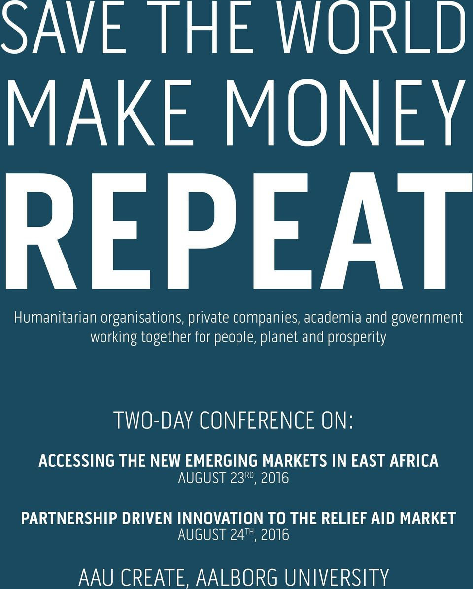 CONFERENCE ON: ACCESSING THE NEW EMERGING MARKETS IN EAST AFRICA AUGUST 23 RD, 2016