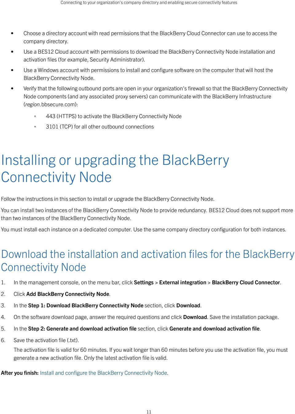 Use a Windows account with permissions to install and configure software on the computer that will host the BlackBerry Connectivity Node.