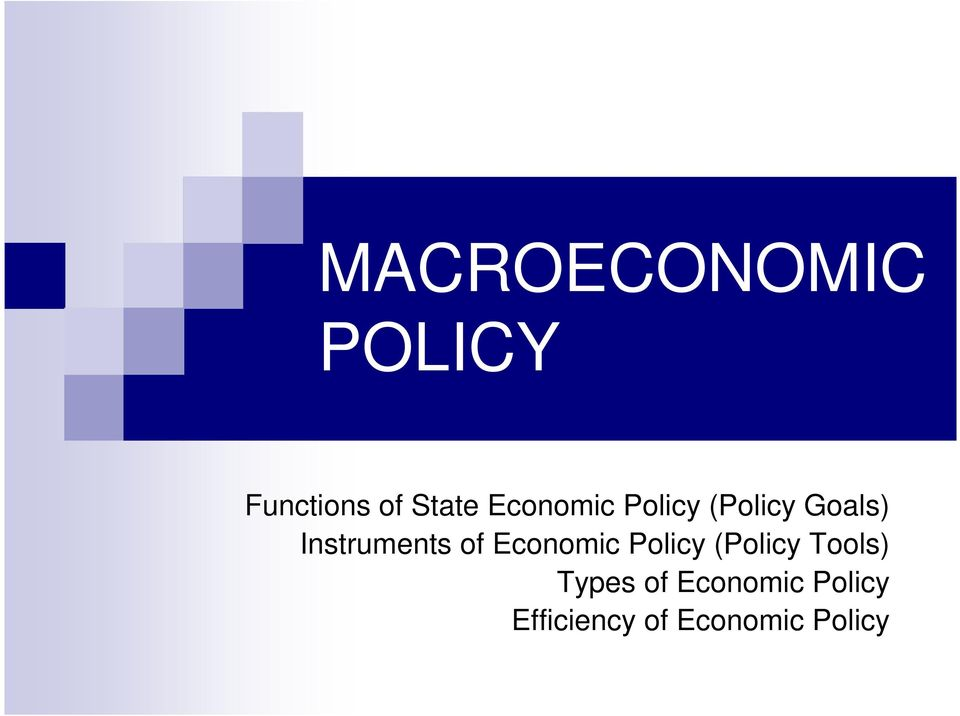 macroeconomic policies It is nowadays widely accepted that a stability oriented macroeconomic policy is a necessary condition for development and for achieving.