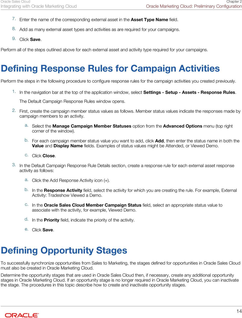 Perform all of the steps outlined above for each external asset and activity type required for your campaigns.