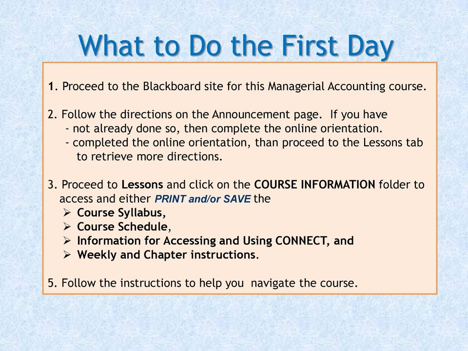 - completed the online orientation, than proceed to the Lessons tab to retrieve more directions. 3.