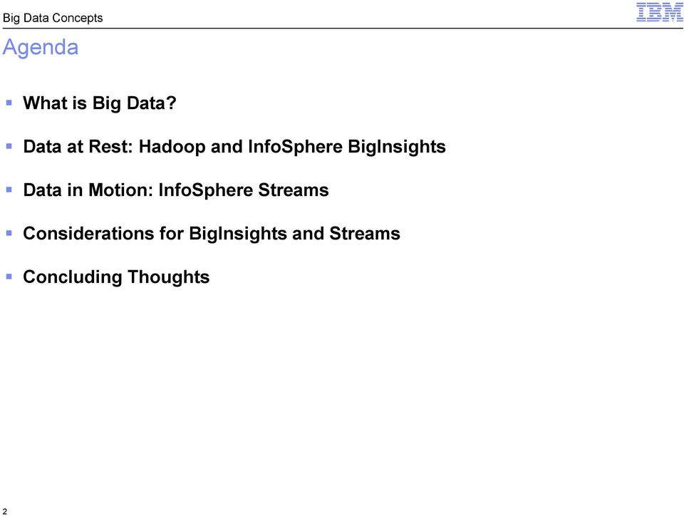 Data in Motion: InfoSphere Streams