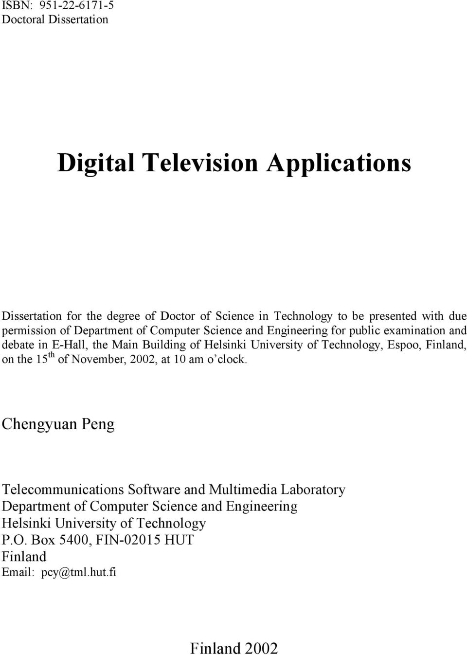 digital television thesis This project utilizes a case study approach to explore the various ways in which the portrayals of gay people have changed on american television three contemporary.