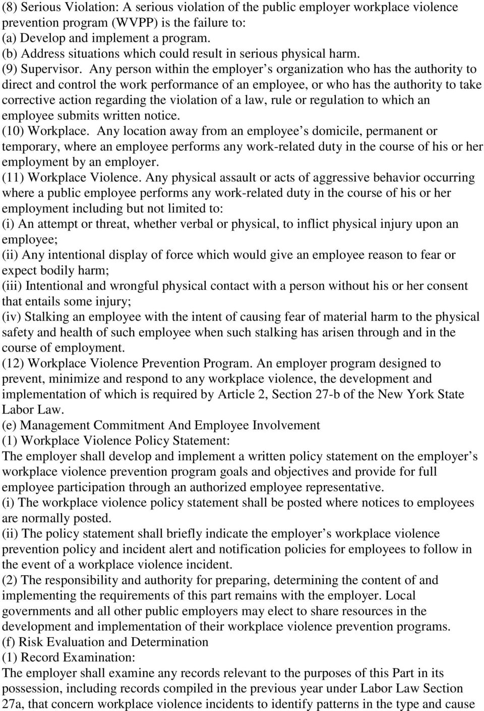 Any person within the employer s organization who has the authority to direct and control the work performance of an employee, or who has the authority to take corrective action regarding the