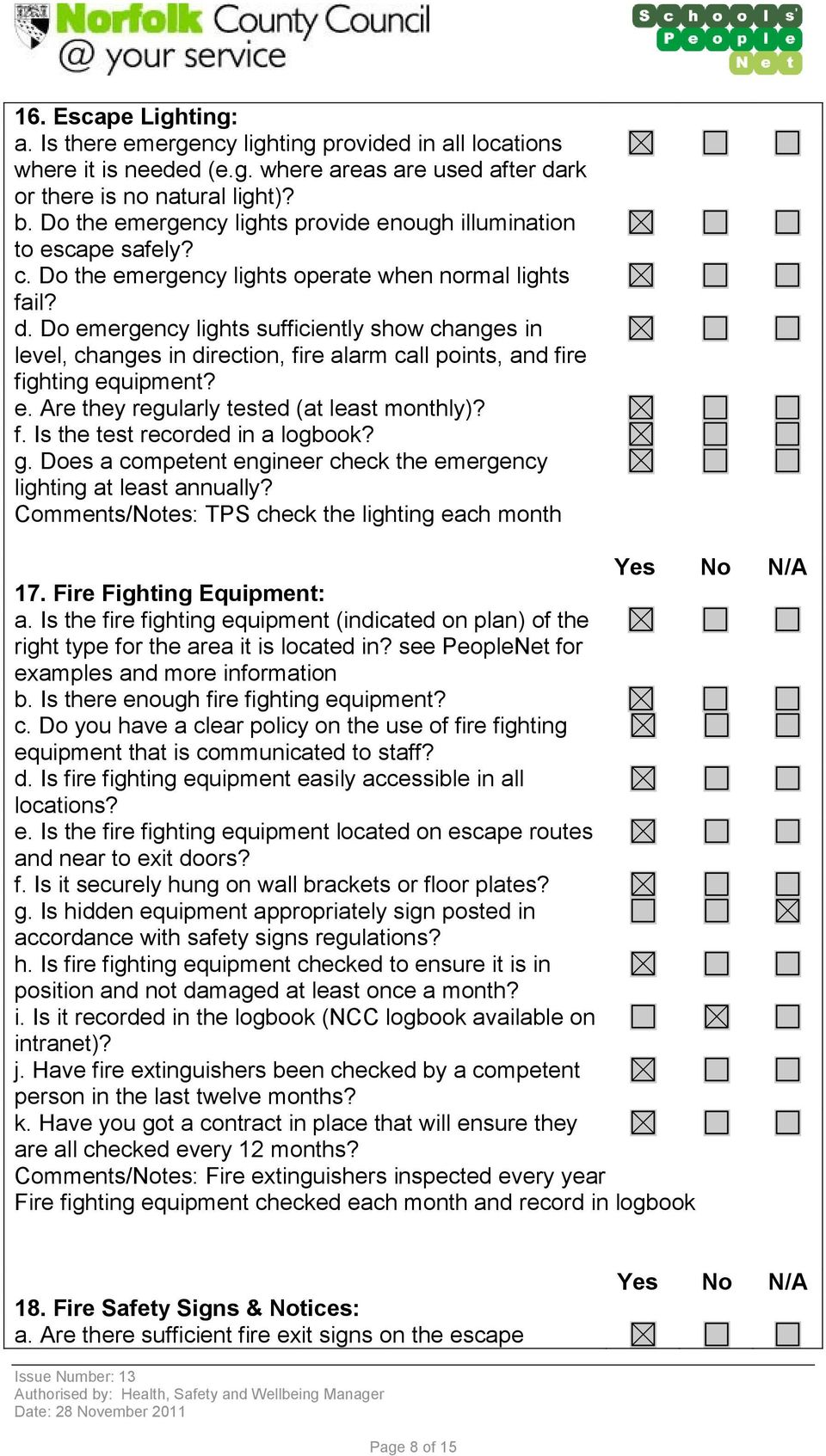 Do emergency lights sufficiently show changes in level, changes in direction, fire alarm call points, and fire fighting equipment? e. Are they regularly tested (at least monthly)? f. Is the test recorded in a logbook?