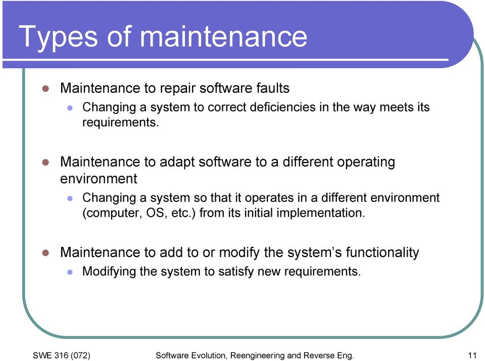Maintenance to adapt software to a different operating environment Changing a system so that it operates in a different