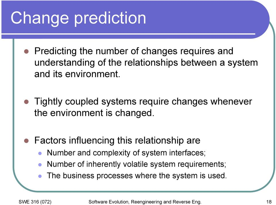 Factors influencing this relationship are Number and complexity of system interfaces; Number of inherently volatile
