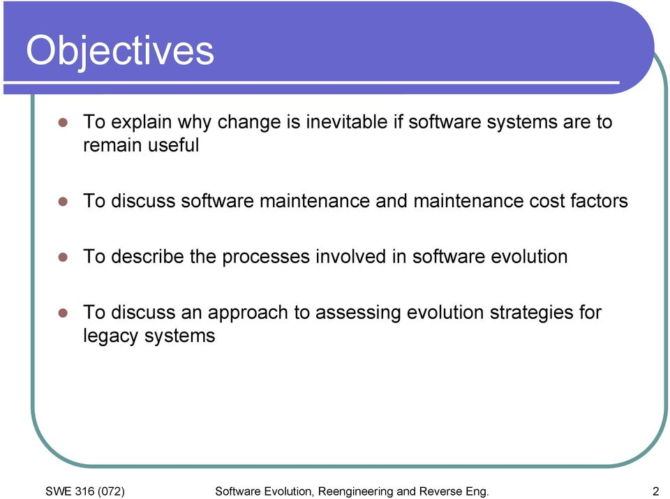 processes involved in software evolution To discuss an approach to assessing evolution