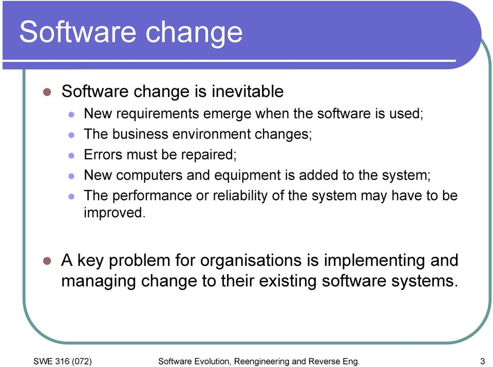performance or reliability of the system may have to be improved.
