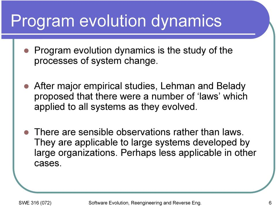 systems as they evolved. There are sensible observations rather than laws.