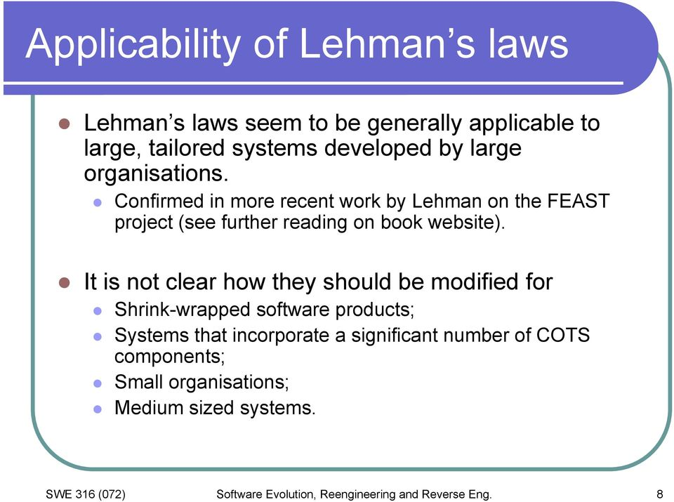 It is not clear how they should be modified for Shrink-wrapped software products; Systems that incorporate a significant