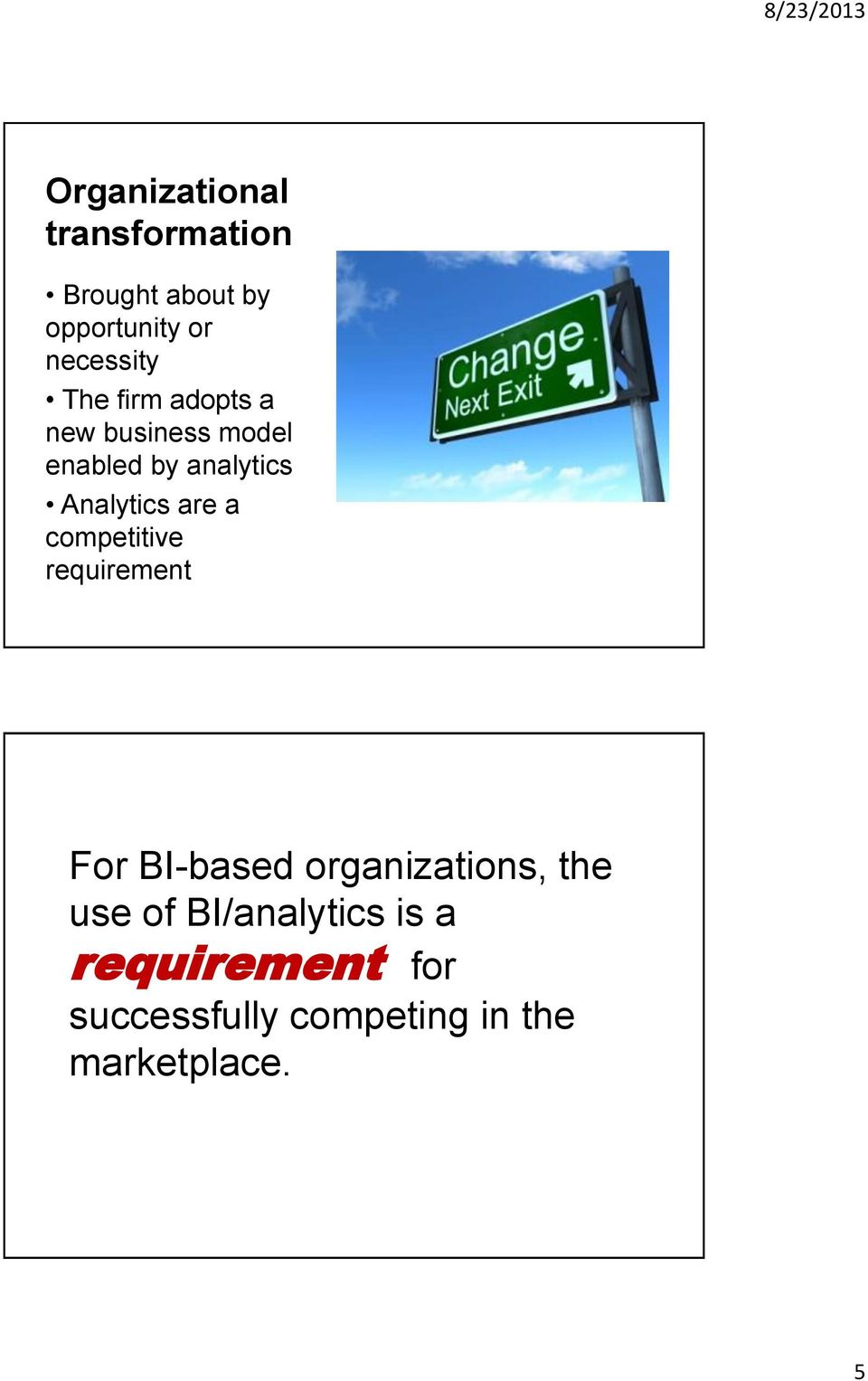 a competitive requirement For BI-based organizations, the use of