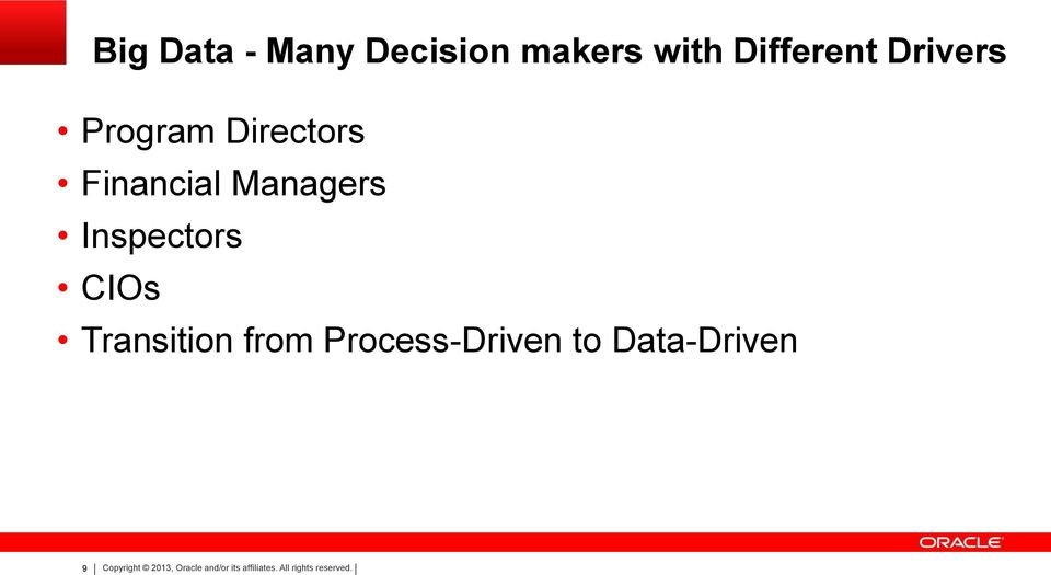Transition from Process-Driven to Data-Driven 9