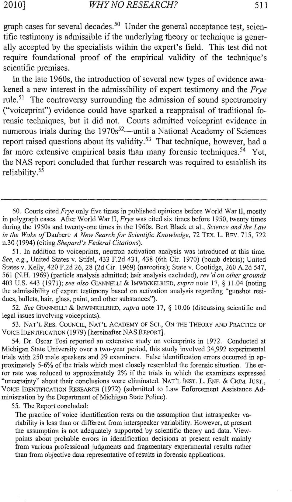 the frye standard test admissibility and Thus, under the frye standard, it is not enough that a qualified individual expert,   later, the frye test would be applied to dna evidence as well as to social.