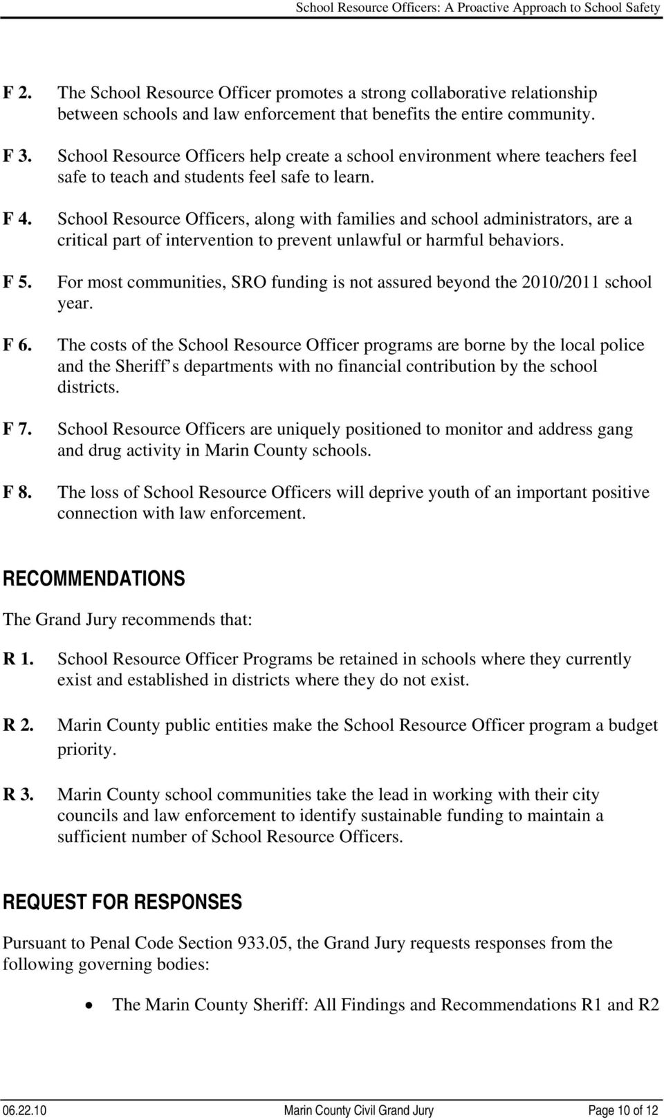 School Resource Officers, along with families and school administrators, are a critical part of intervention to prevent unlawful or harmful behaviors.