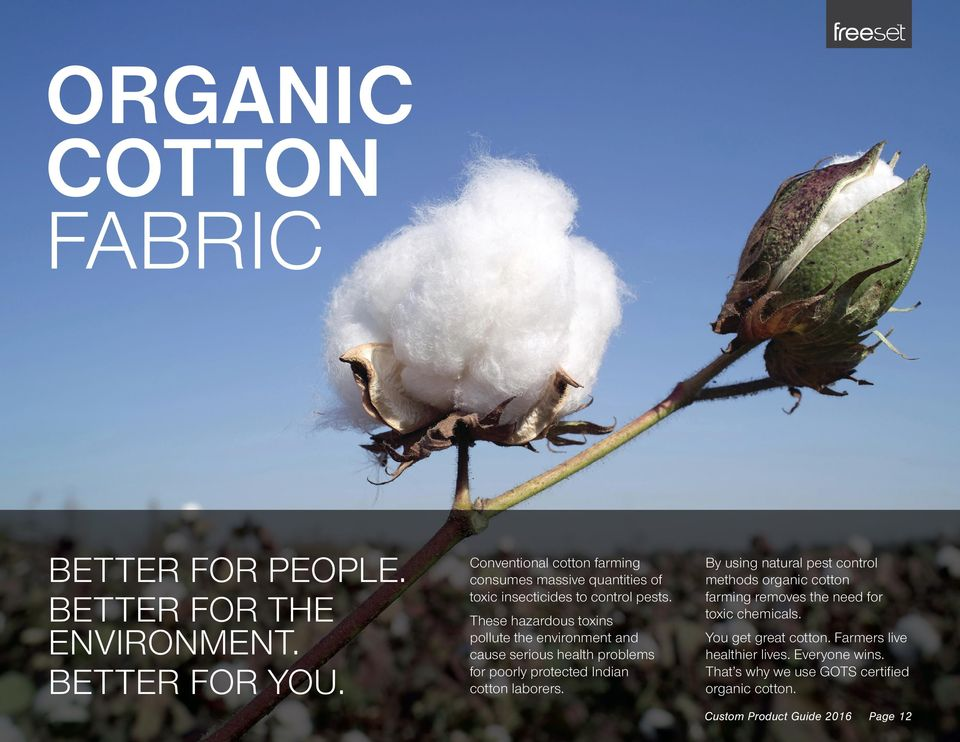 These hazardous toxins pollute the environment and cause serious health problems for poorly protected Indian cotton laborers.