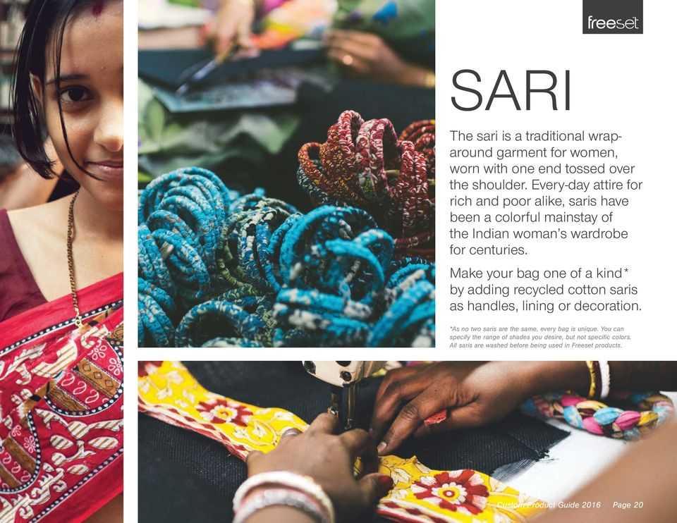 Make your bag one of a kind* by adding recycled cotton saris as handles, lining or decoration.