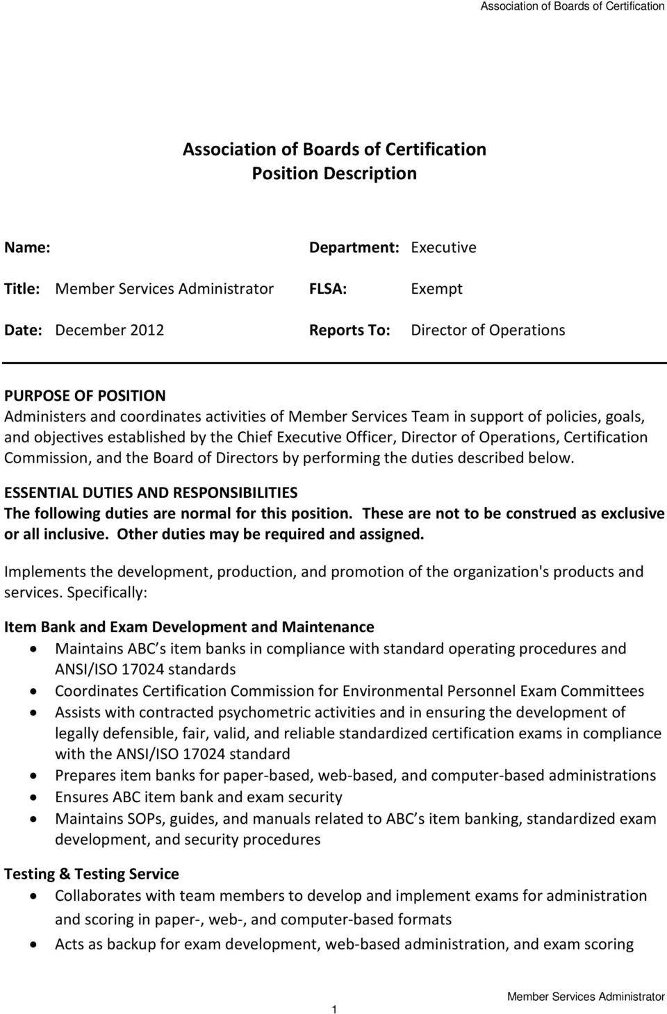 Board of Directors by performing the duties described below. ESSENTIAL DUTIES AND RESPONSIBILITIES The following duties are normal for this position.