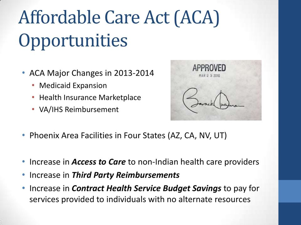 Increase in Access to Care to non-indian health care providers Increase in Third Party Reimbursements