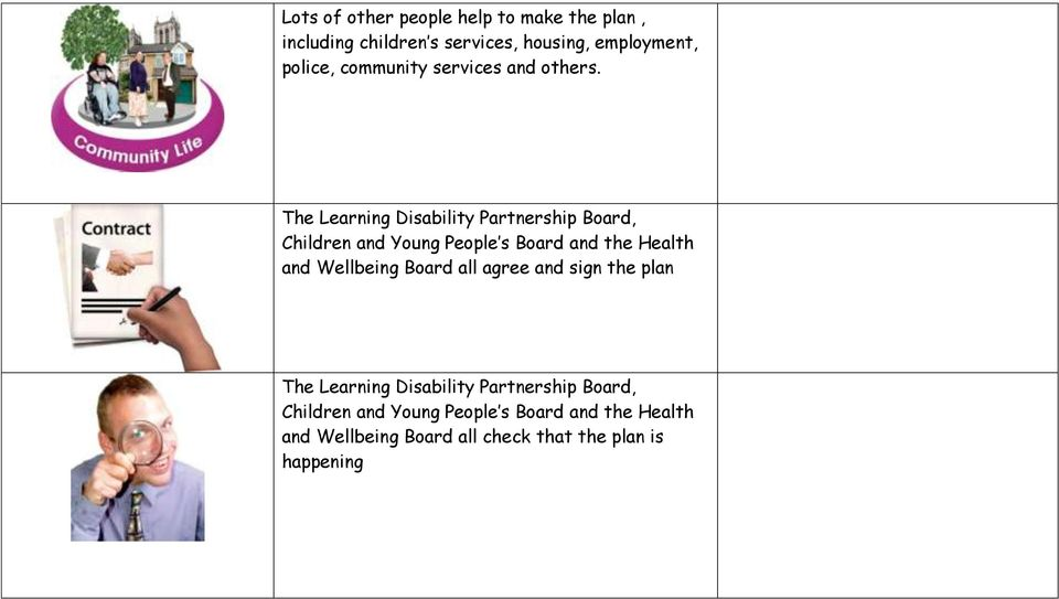 The Learning Disability Partnership Board, Children and Young People s Board and the Health and Wellbeing