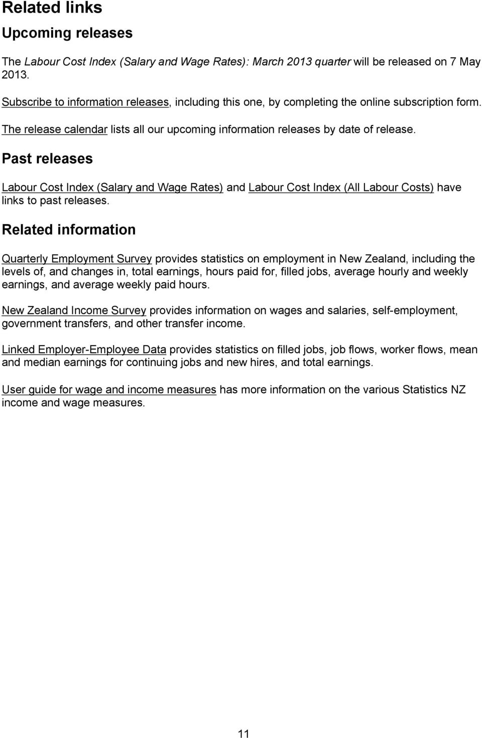 Past releases Labour Cost Index (Salary and Wage Rates) and Labour Cost Index (All Labour Costs) have links to past releases.