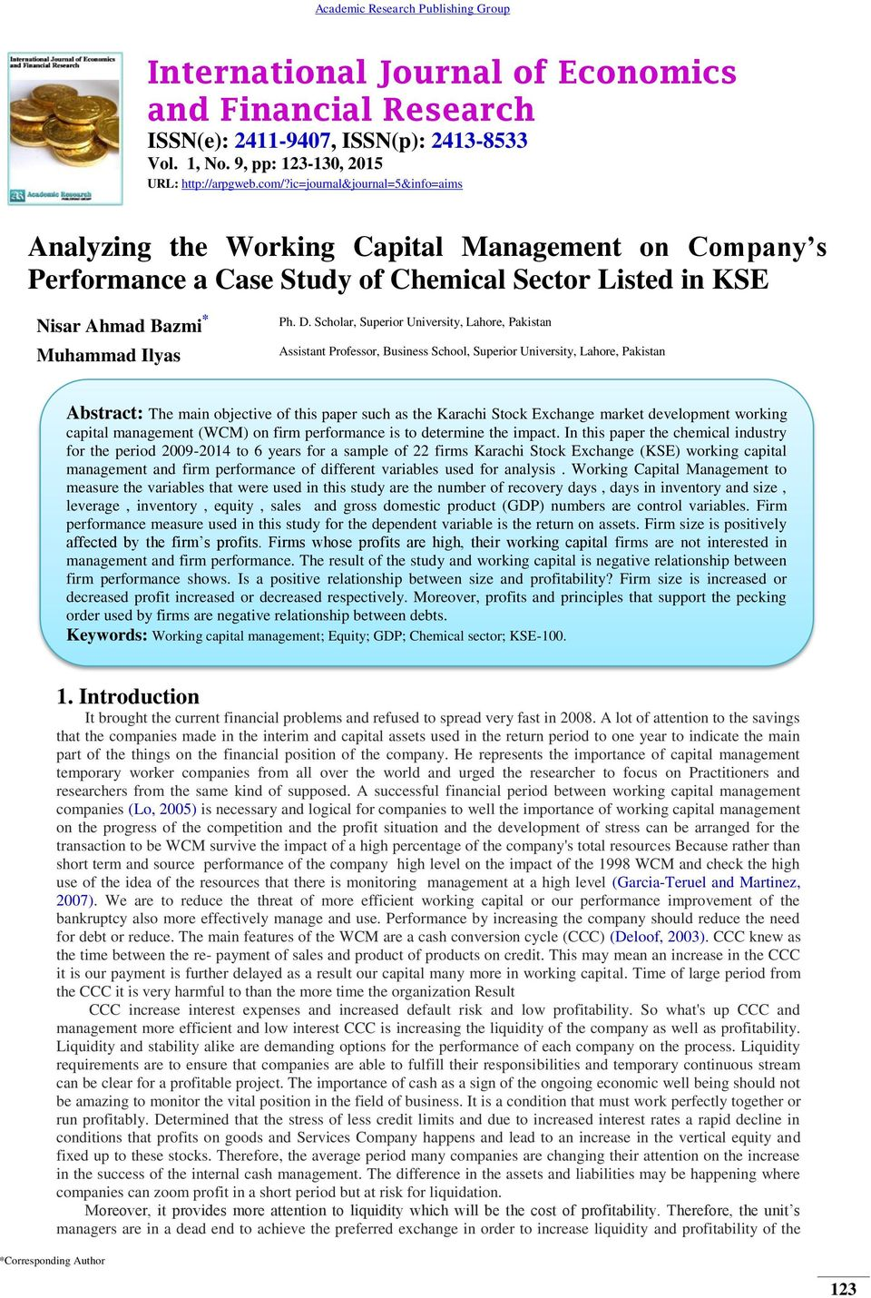 effect of wcm on firm profitability in pakistan textiles Shahid (2011) explores the effect of working capital management and profitability of textile sector in pakistan his study covers the periods of 6 years from 2000-06 of 160 textile firms for this purpose.