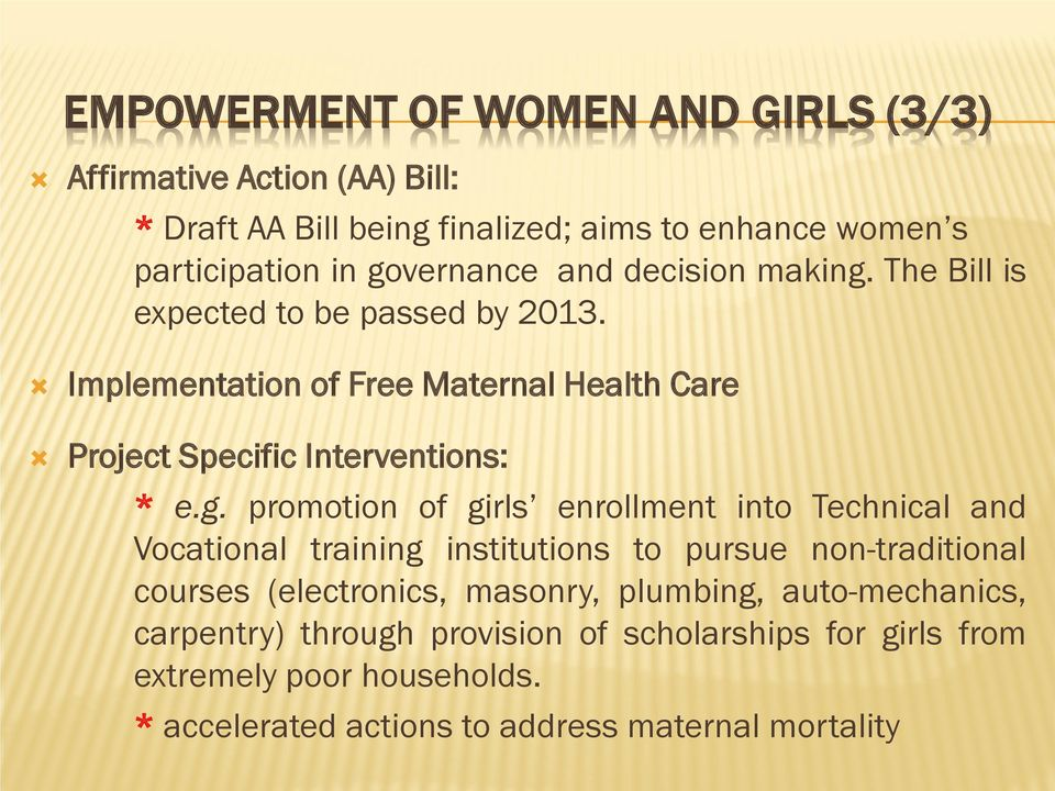 Implementation of Free Maternal Health Care Project Specific Interventions: * e.g.