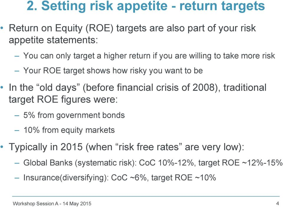 2008), traditional target ROE figures were: 5% from government bonds 10% from equity markets Typically in 2015 (when risk free rates are very