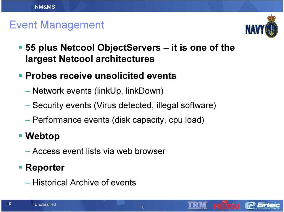 Security events (Virus detected, illegal software) Performance events (disk capacity,