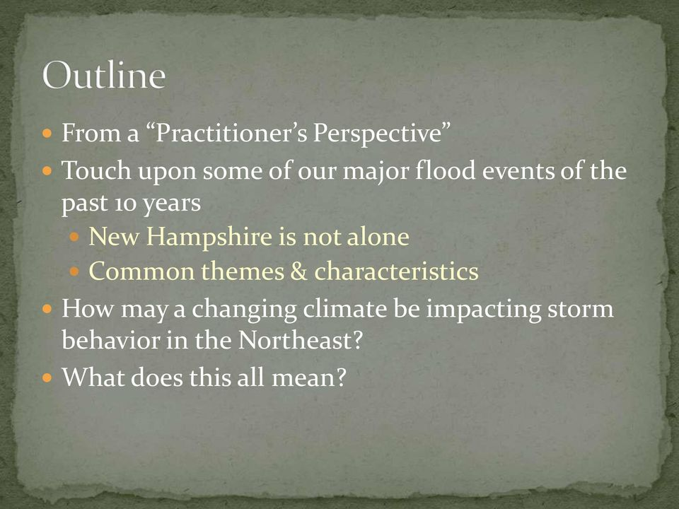 Common themes & characteristics How may a changing climate be