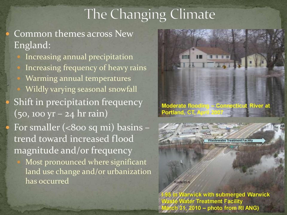 flood magnitude and/or frequency Most pronounced where significant land use change and/or urbanization has occurred Moderate flooding