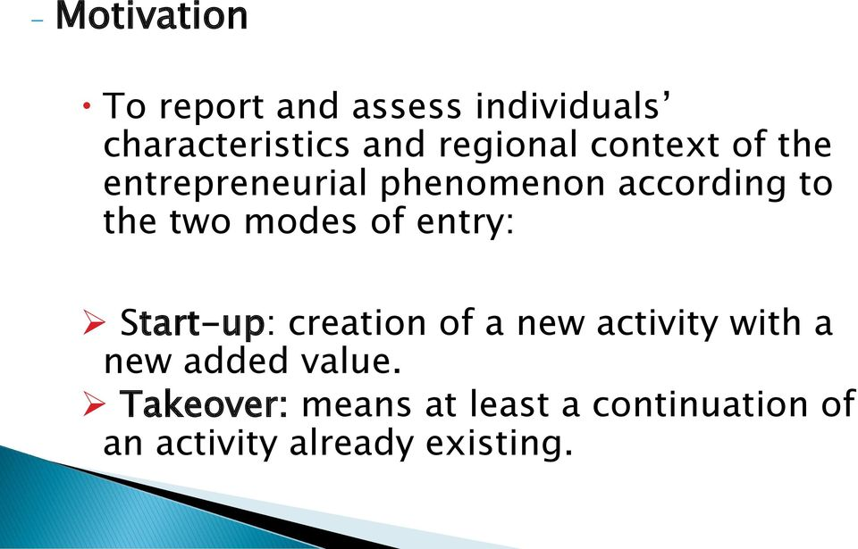 modes of entry: Start-up: creation of a new activity with a new added