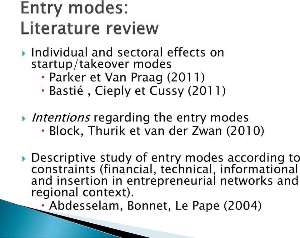 (2010) Descriptive study of entry modes according to constraints (financial, technical,