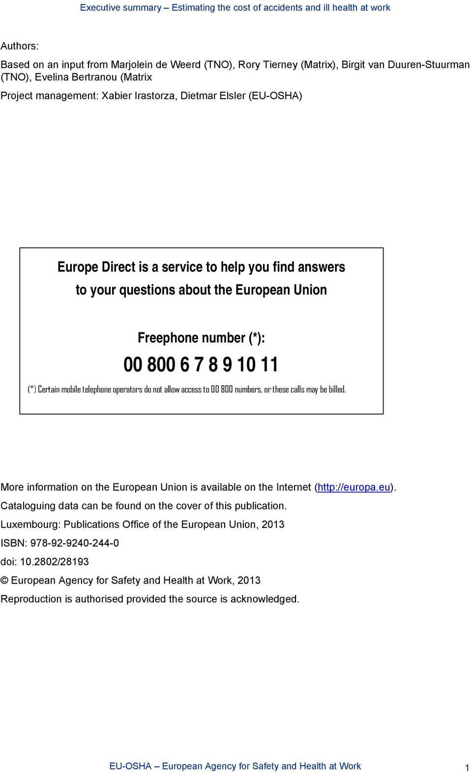 access to 00 800 numbers, or these calls may be billed. More information on the European Union is available on the Internet (http://europa.eu).