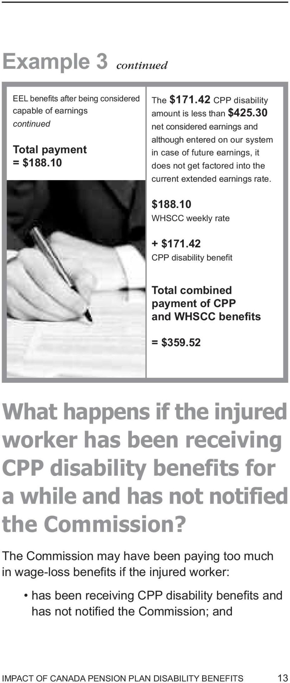 42 CPP disability benefit Total combined payment of CPP and WHSCC benefits = $359.