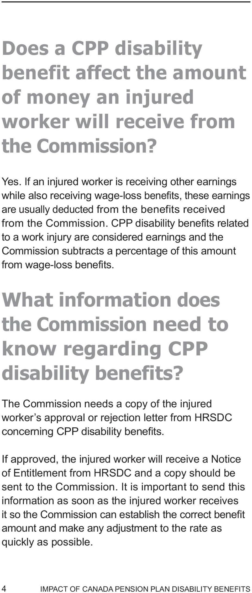 CPP disability benefits related to a work injury are considered earnings and the Commission subtracts a percentage of this amount from wage-loss benefits.