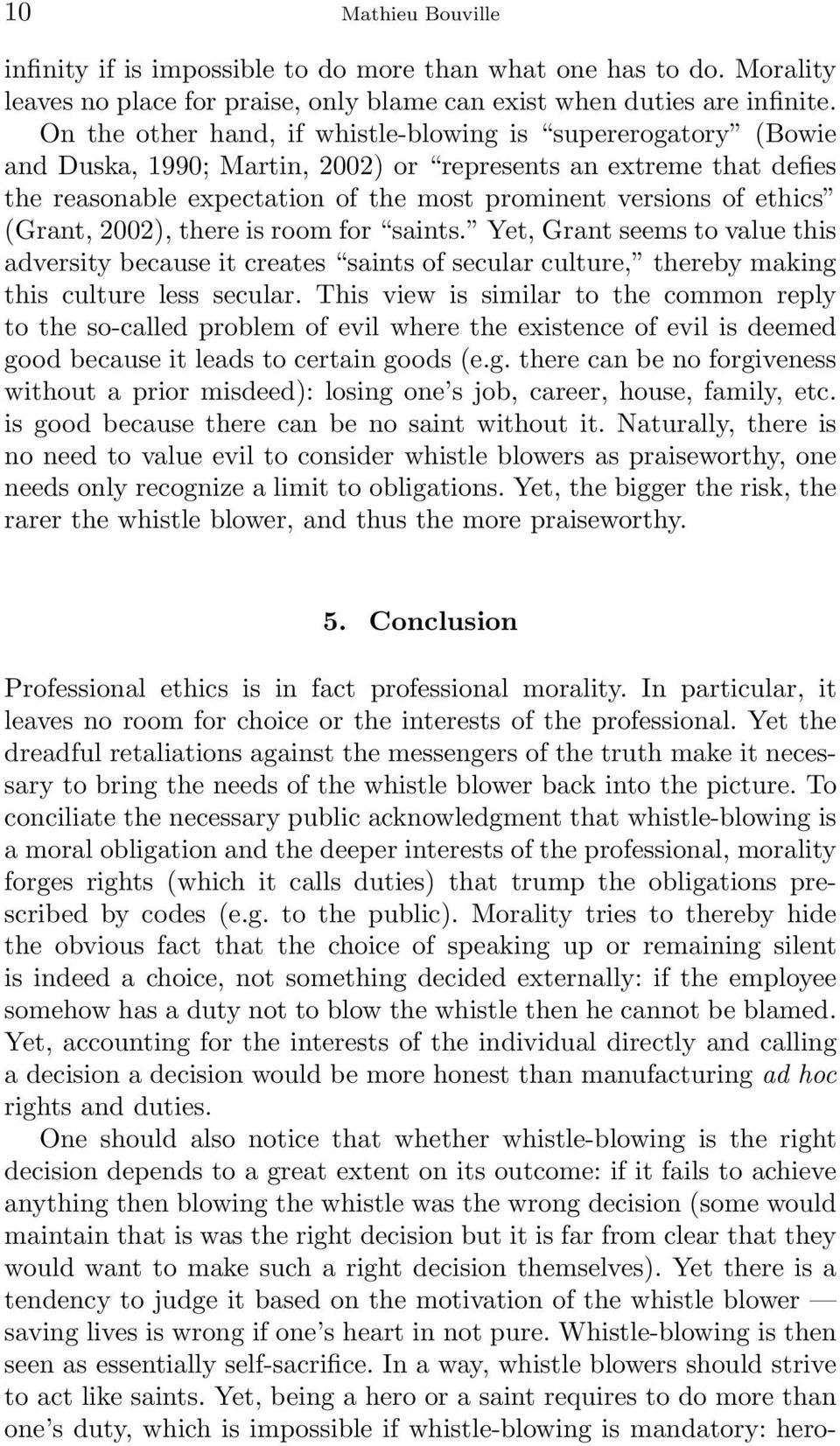 """morality and whistle blowing Whistle-blowing and morality 3 21 a dreadful obligation alford (2007) notes that """"theirs is an act of considerable consequence, especially when one considers that."""