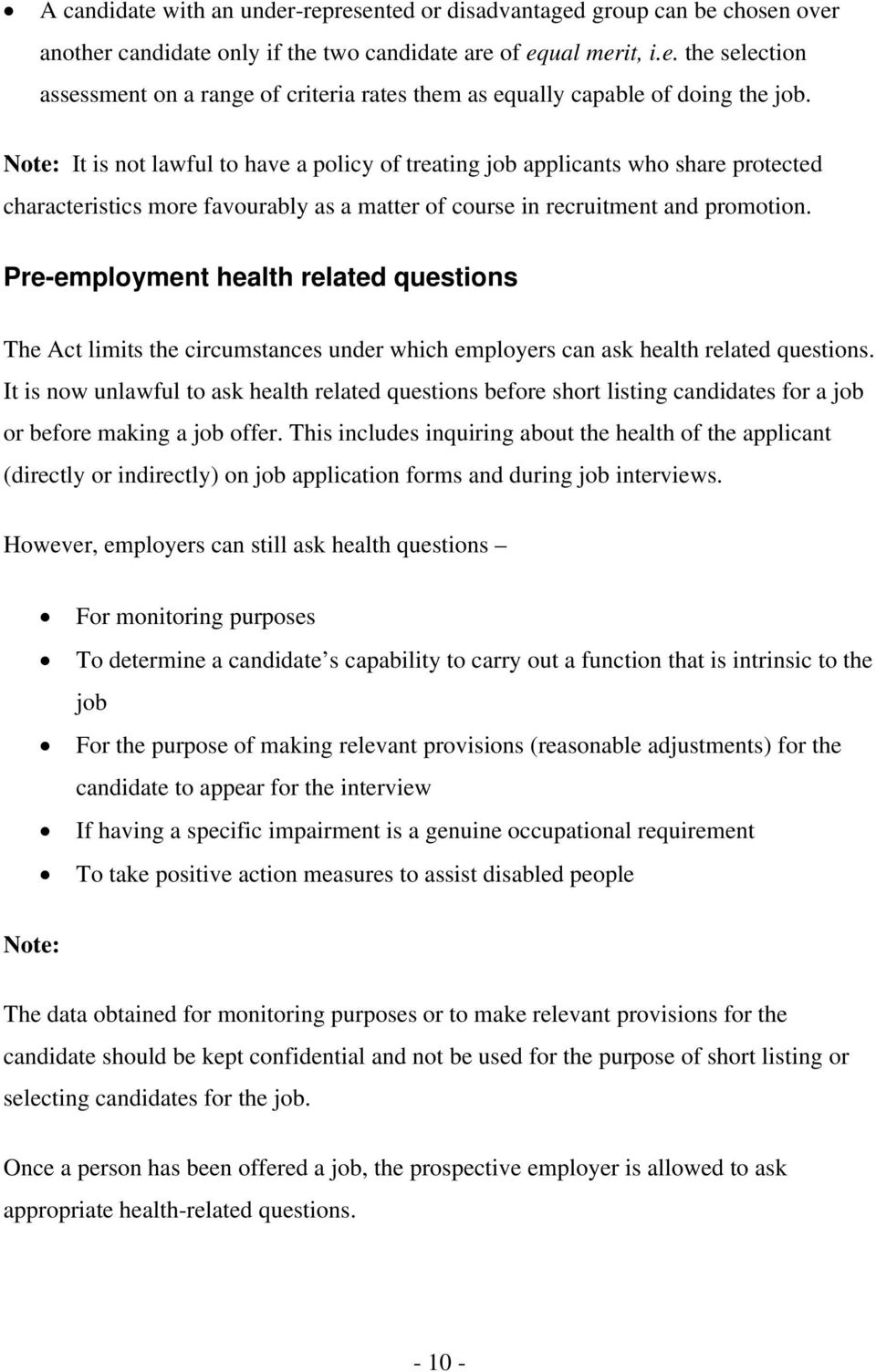 Pre-employment health related questions The Act limits the circumstances under which employers can ask health related questions.