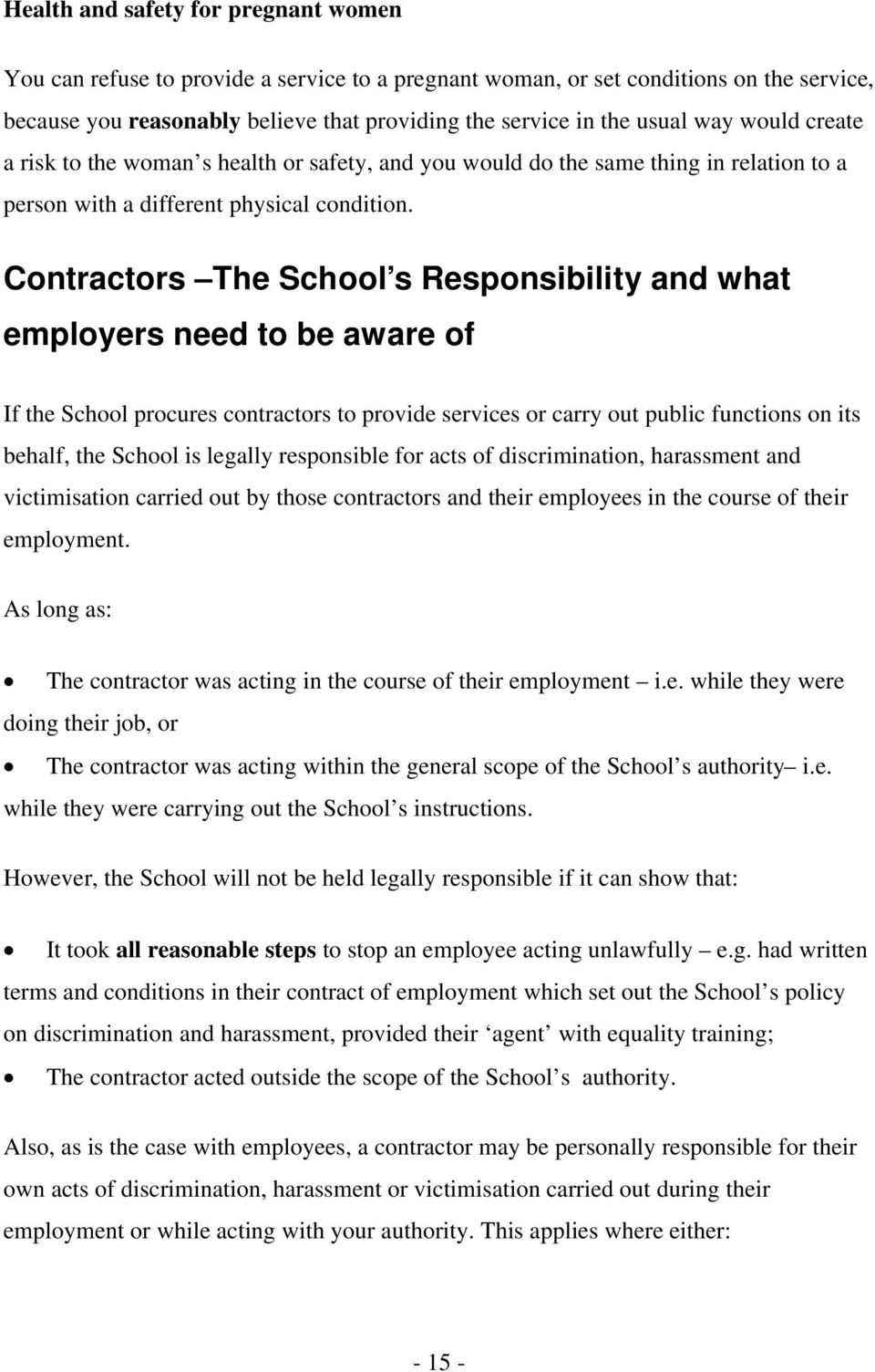 Contractors The School s Responsibility and what employers need to be aware of If the School procures contractors to provide services or carry out public functions on its behalf, the School is